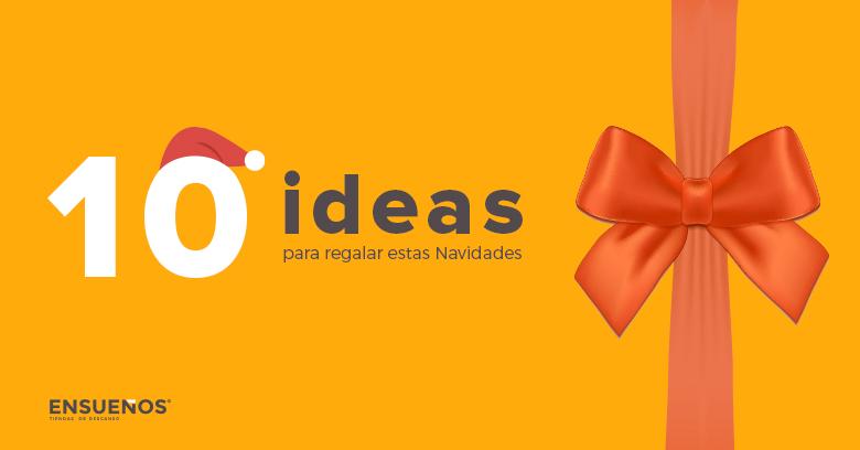 10 ideas con las que regalar ENSUEÑOS estas Navidades